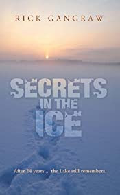 Secrets in the Ice by Rick Gangraw