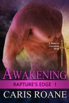 Awakening (Rapture's Edge Book 1) - Caris Roane