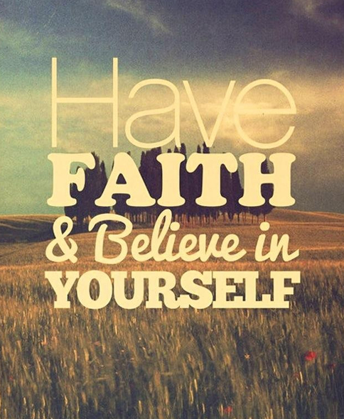 Have Faith And Believe In Yourself Pictures Photos And Images For