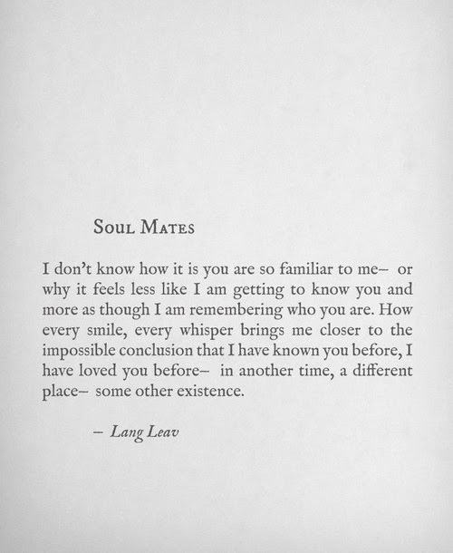 Love Relationships Love Quotes Soulmate Soul Mates Lang Leav Twin