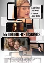 My Daughter's Disgrace online videa 2016