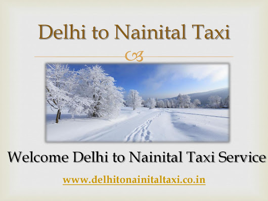 Hire Delhi to Nainital Taxi with Reasonable Taxi Cost