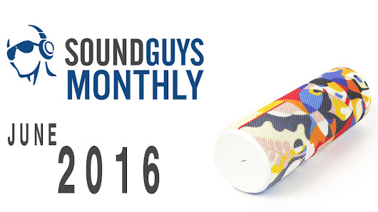 Sound Guys Monthly – June 2016 – UE Boom 2 Giveaway