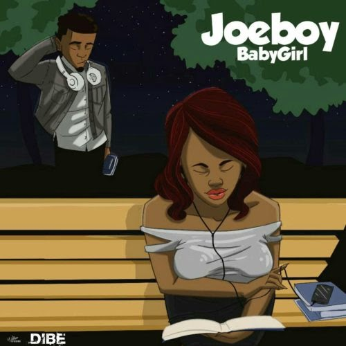 DOWNLOAD MUSIC: JOEBOY - BABY GIRL
