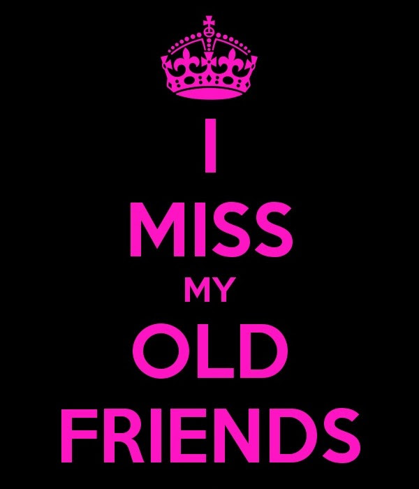 I Miss My Old Friends Quote Quote Number 605464 Picture Quotes
