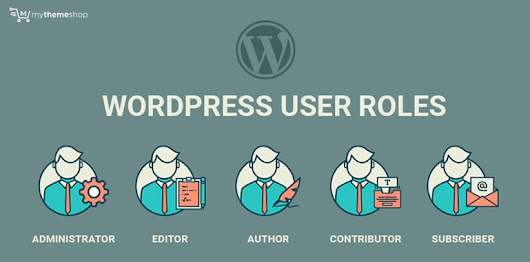 Understand WordPress User Roles and use them Like a Pro - MyThemeShop