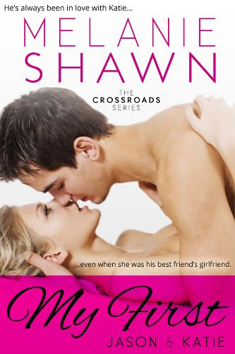 My First - Jason & Katie (The Crossroad Series:  Book One) by Melanie Shawn