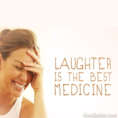 Laughter Is The Best Medicine Quote Life Quotes Love Quotes