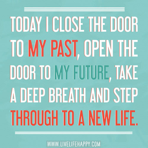 Today I Close The Door To My Past Live Life Happy