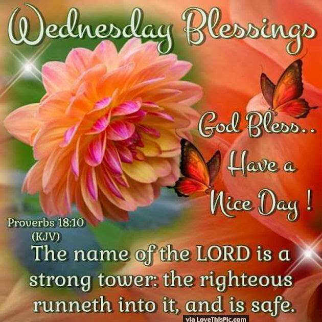 Wednesday Blessings God Bless Have A Great Day Pictures Photos And