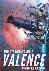 Valence by Jennifer Foehner Wells