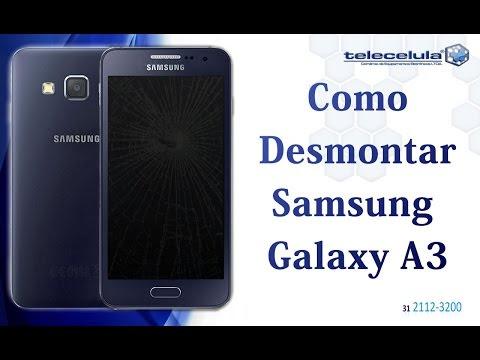 Como desmontar o Samsung Galaxy A3, Disassembly Galaxy A300, - TELECELULA