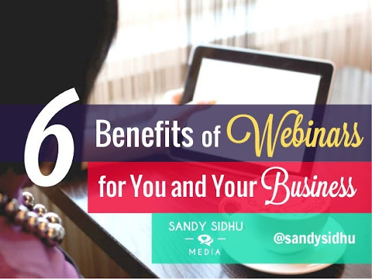 6 Benefits of Webinars For You And Your Business
