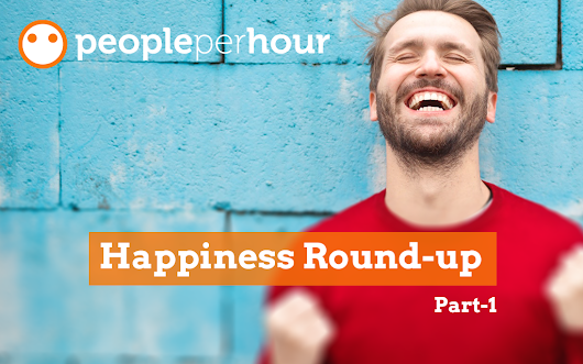 PPH Happiness Round Up Blog- Part 1 - PeoplePerHour.com Blog