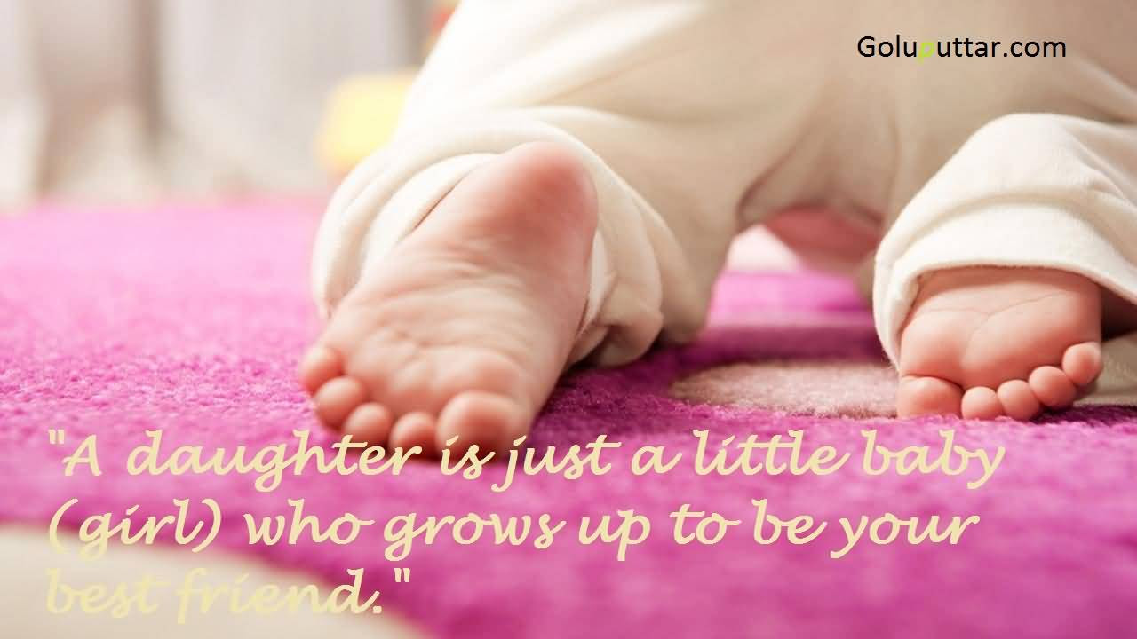 Fantastic Baby Quote Little Baby Girl Is Your Best Friend Photos