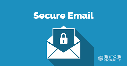 Best Secure Email: Top 10 Services for 2018 | Restore Privacy