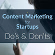 Content Marketing for Startups ~ Do's & Don'ts
