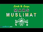 Lirik Lagu Mars Muslimat NU dan Download Mp3