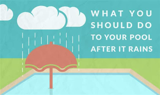 What You Should Do to Your Pool After it Rains