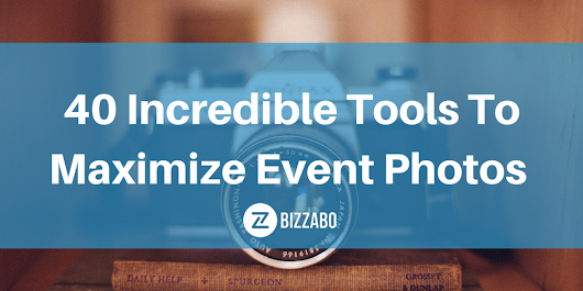 40 Incredible Tools To Maximize Event Photos