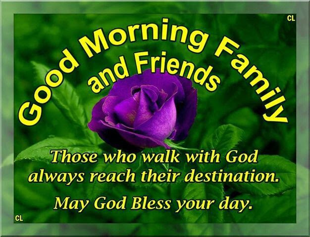Good Morning Family And Friends May God Bless Your Day Pictures