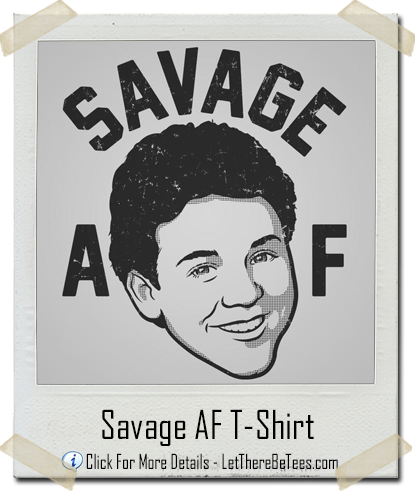 Savage As Fuck Fred Savage T-Shirt - Let There Be Tees