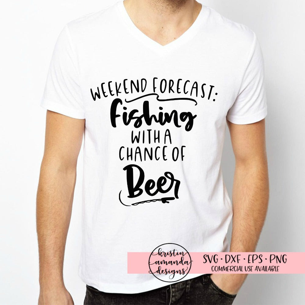 Download Weekend Forecast Fishing With A Chance Of Beer Svg Dxf Eps Png Cut Fil Kristin Amanda Designs