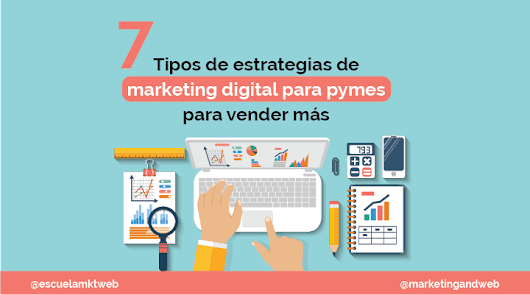7 Estrategias de Marketing Digital para Pymes y Empresas en 2018