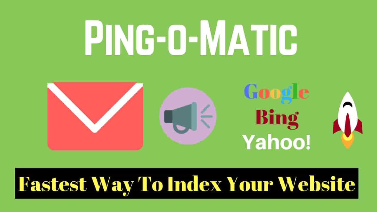 Fastest way of indexing in search engines By Pingomatic