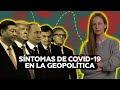 Impactos del coronavirus en la geopolítica mundial.