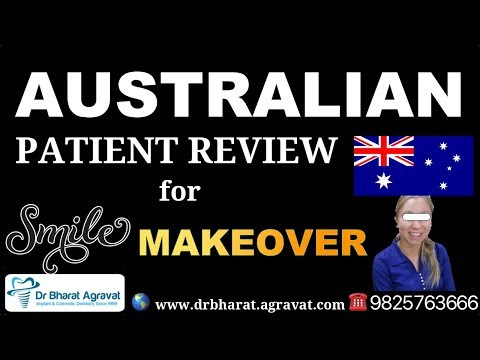 Australian Patient's Experience for Smile makeover at Dr Bharat Agravat Cosmetic Implant Dental Clinic Ahmedabad, India