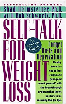Self-Talk for Weight Loss: Lose Weight, Keep It Off, and ...