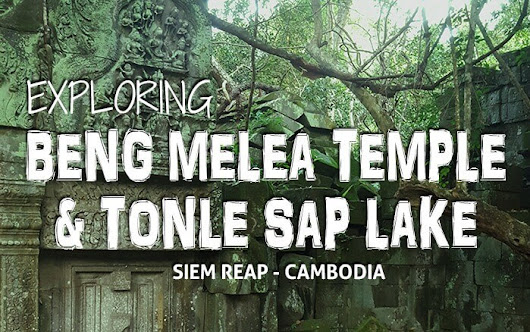 Exploring Beng Melea Temple and Tonle Sap Lake