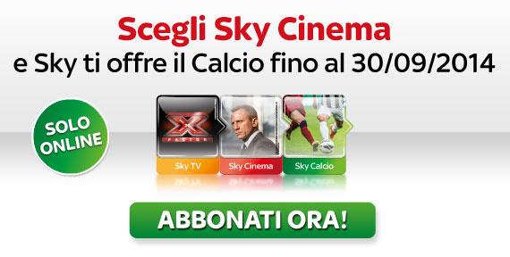 Scegli Sky Cinema e Sky ti offre il Calcio fino al 30/09/2014