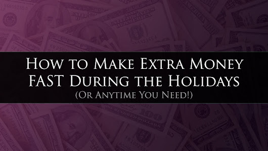 How to Make Extra Money FAST During the Holidays (Or Anytime You Need!) • My Lead System PRO - MyLeadSystemPRO