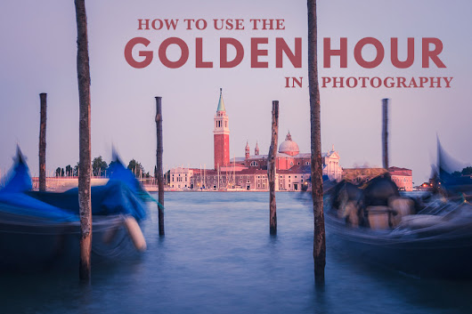 How To Use The Golden Hour In Photography | The Creative Photographer