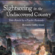 Stories about the paranormal in: SIGHTSEEING IN THE UNDISCOVERED COUNTRY TALES RETOLD BY A PSYCHIC BYSTANDER - IndieReader