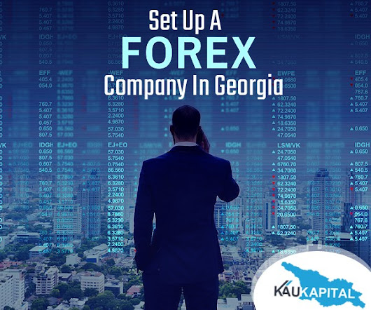Set Up A Forex Company In Georgia And Grow Your Business
