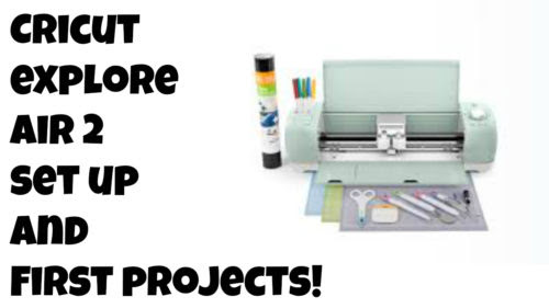 Unboxing, Set-Up and First Projects with Cricut Explore Air 2!