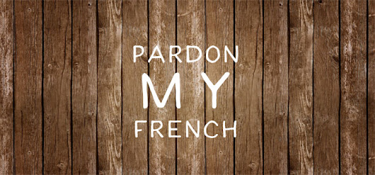 "What is ""Pardon My French"" Origin and Meaning? - PonderWeasel.com"