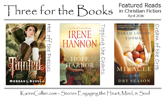 Three for the Books: Featured Reads in Christian Fiction, April 2016 | Karen Collier