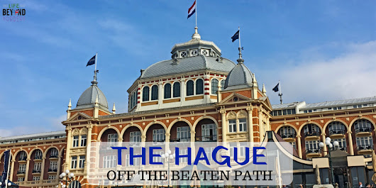 Things to do in The Hague, Netherlands - beyond politics - Life Beyond Borders