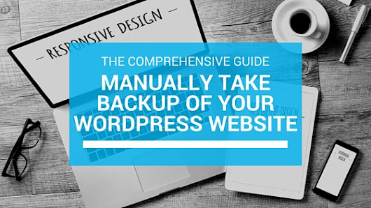 How to Manually Take Backups of Wordpress Websites - A Guide