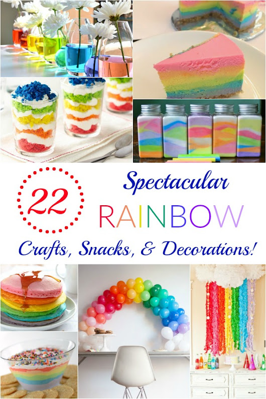 22 Spectacular Rainbow Crafts, Snacks, and Decorations! | How Does She