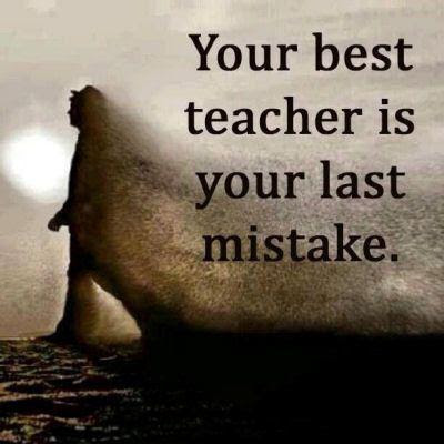 Your best teacher is your last mistake Picture Quote #1