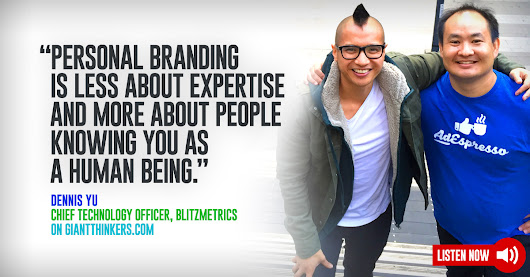 Dennis Yu, CTO of Blitzmetrics on Facebook marketing, personal branding and reaching almost anyone for $1 a day - Giant Thinkers