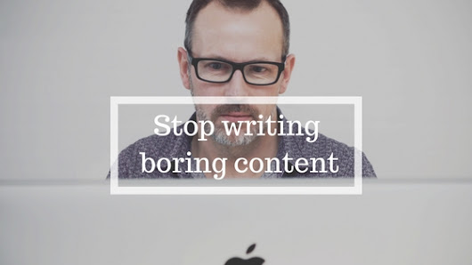 How to write engaging content in a boring industry - SEAN KIRBY