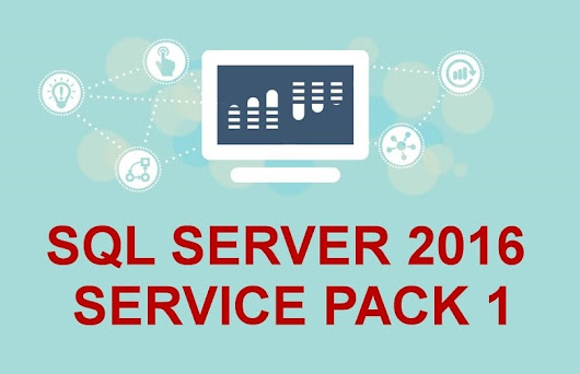 Catch Here SQL Server 2016 Service Pack 1 New Features