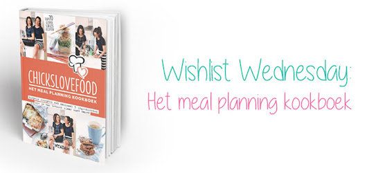 Wishlist: het Chickslovefood meal planning-kookboek