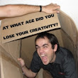 So, at what age did you lose your creativity?